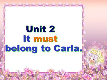 Unit 2 It must belong to Carla.. Words & Expressions bark smell finger lift stone ant dishonest pretend use up attempt ( 狗等 ) 吠声 ; 叫声 气味 ; 嗅觉 手指 举起.
