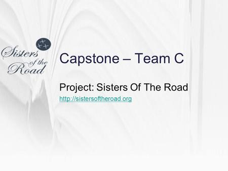 Capstone – Team C Project: Sisters Of The Road