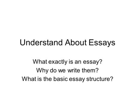 Why do we write essays