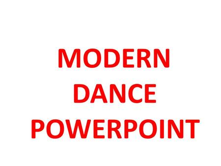 MODERN DANCE POWERPOINT