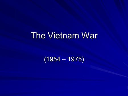 The Vietnam War (1954 – 1975). Vietnam A mountainous, jungle-covered nation that is about 20% smaller than the state of California. It is located in SE.