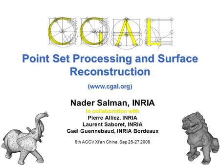 Point Set Processing and Surface Reconstruction (www.cgal.org)
