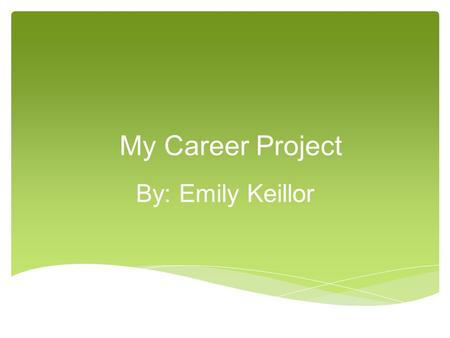 My Career Project By: Emily Keillor. Music Industry Management What is Music Industry Management? Music Industry Management is a career program whose.