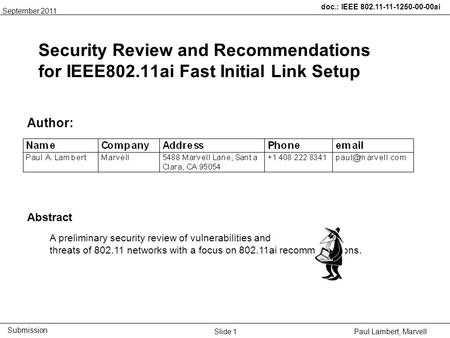Doc.: IEEE 802.11-11-1250-00-00ai Submission Paul Lambert, Marvell Security Review and Recommendations for IEEE802.11ai Fast Initial Link Setup Author: