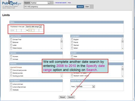 We will complete another date search by entering 2008 to 2010 in the Specify date range option and clicking on Search.