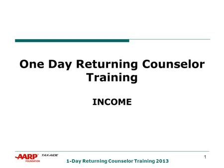 1 1-Day Returning Counselor Training 2013 One Day Returning Counselor Training INCOME.