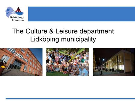 The Culture & Leisure department Lidköping municipality.
