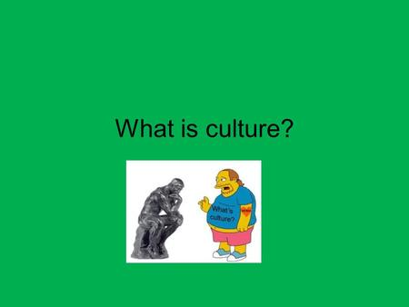 What is culture?. Definition of Culture Culture – all the features of a society's way of life. Culture informs our behavior and allows us to interpret.