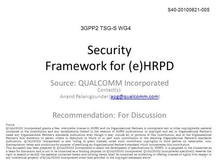 Security Framework for (e)HRPD 1 S40-20100621-005 3GPP2 TSG-S WG4 Source: QUALCOMM Incorporated Contact(s): Anand Palanigounder