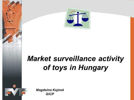 Market surveillance activity of toys in Hungary Magdolna Kojnok GICP.