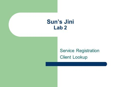Sun's Jini Lab 2 Service Registration Client Lookup.