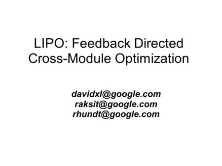 LIPO: Feedback Directed Cross-Module Optimization