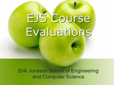 EJS Course Evaluations Erik Jonsson School of Engineering and Computer Science.