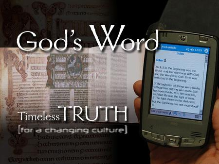 God's Word: Timeless Truth for a Changing Culture (1 Corinthians 2) 1.POWER 2.WISDOM 3.SPIRIT.