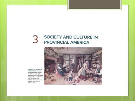 #1: Compare and contrast the typical family conditions and ways of life in Colonial America.