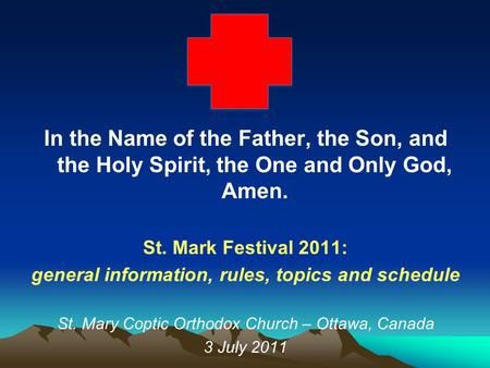 In the Name of the Father, the Son, and the Holy Spirit, the One and Only God, Amen. St. Mark Festival 2011: general information, rules, topics and schedule.