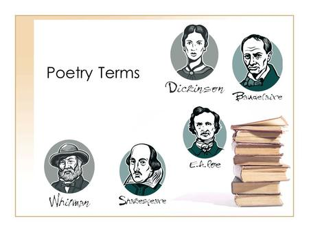 Poetry Terms. The tools of poetry Meter : a poem's rhythmical pattern, determined by the number of stresses, or beats, in each line. Rhythm : the pattern.