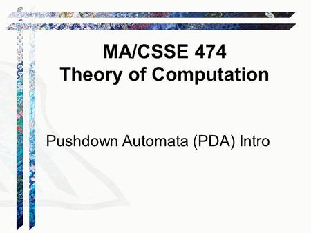 Pushdown Automata (PDA) Intro
