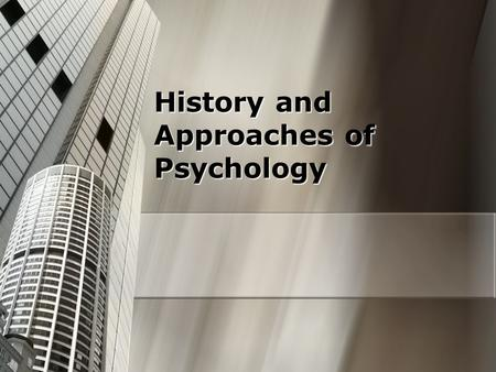 History and Approaches of Psychology. Let's Begin Do not expect to answer the ultimate questions of life……. Do not expect to answer the ultimate questions.