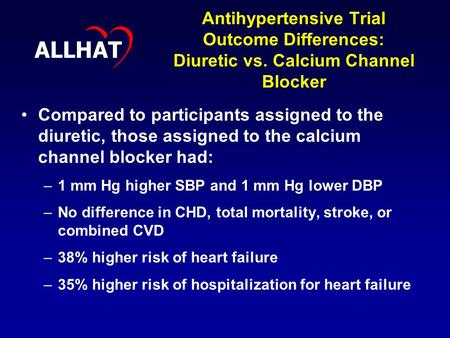1 Antihypertensive Trial Outcome Differences: Diuretic vs. Calcium Channel Blocker Compared to participants assigned to the diuretic, those assigned to.