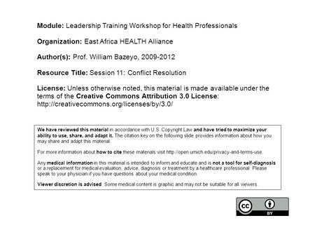 Module: Leadership Training Workshop for Health Professionals Organization: East Africa HEALTH Alliance Author(s): Prof. William Bazeyo, 2009-2012 Resource.