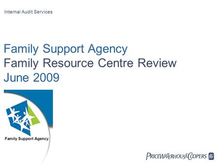  Family Support Agency Family Resource Centre Review June 2009 Internal Audit Services.