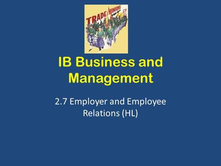 IB Business and Management 2.7 Employer and Employee Relations (HL)
