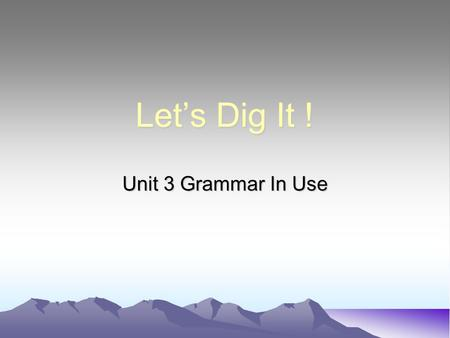 Let's Dig It ! Unit 3 Grammar In Use. …N + why/when/where + S + V… There are many reason why people in different parts of the world prefer some food to.
