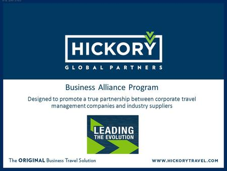 Business Alliance Program Designed to promote a true partnership between corporate travel management companies and industry suppliers 812 206 5105.