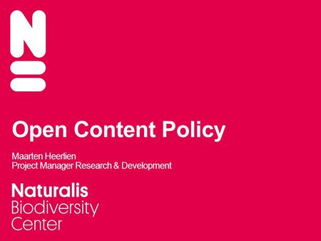 Open Content Policy Maarten Heerlien Project Manager Research & Development.