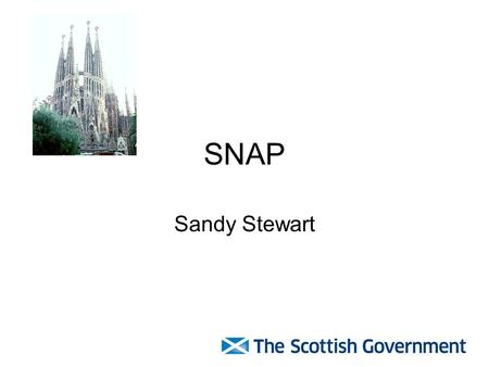 SNAP Sandy Stewart. SNAP - Overview Introduction and background comments Strands of Project Components of Project Experimental nature of project – use.