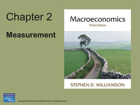 Copyright © 2008 Pearson Addison-Wesley. All rights reserved. Chapter 2 Measurement.