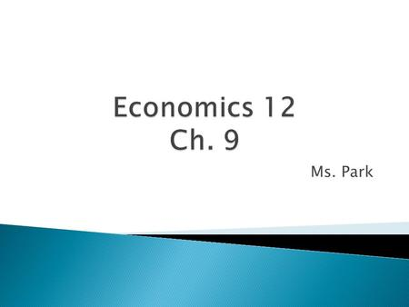 Ms. Park.  Quasim & George  What are three types of method for calculating GDP?