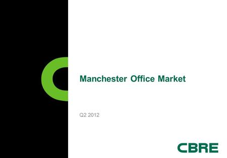 Manchester Office Market Q2 2012. Manchester City Centre Office Take-up Source: Manchester Property Forum / CBRE 1995 – Q2 2012.