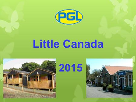 Little Canada 2015. Staffing 2015  88 Children 10 Adults  Mrs Collings  Mrs Pye  Miss Smith  Mrs Haydon  Mrs Hamorak  Ms Palmer  Mrs Webber 