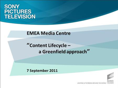 "EMEA Media Centre ""Content Lifecycle – a Greenfield approach"" 7 September 2011."