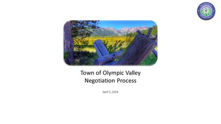 Town of Olympic Valley Negotiation Process April 1, 2014.