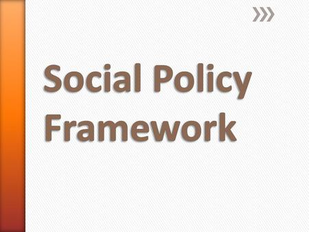 Social Policy Frameworks in Canada: Examples and Opportunities ˃prepared for the Federation of Community Social Services Strategic Planning Session ˃Marshall.