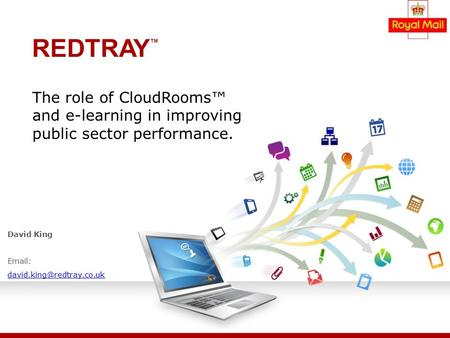 David King   The role of CloudRooms™ and e-learning in improving public sector performance.