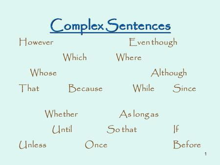 Complex Sentences However Even though Which Where Whose Although