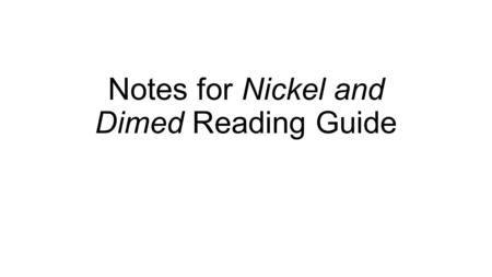 Notes for Nickel and Dimed Reading Guide. Compound/Complex Sentence It contains at least one dependent clause and at least two independent clauses. Although.
