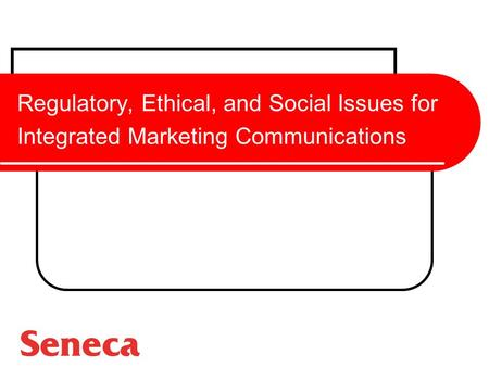 Regulatory, Ethical, and Social Issues for Integrated Marketing Communications.