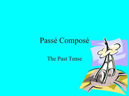 Passé Composé The Past Tense. Le Passé Composé The past tense is used to express an event that occurred in the past and is complete. To do this in French.