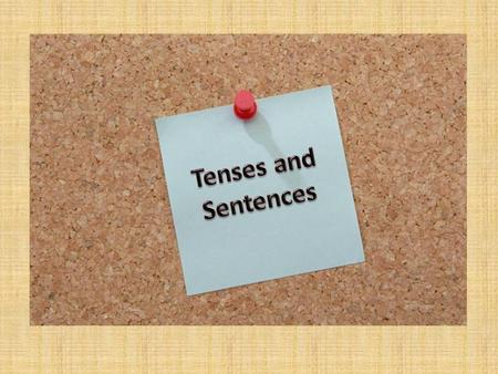In order to know the tense of a sentence, you have to analyze its parts. You can divide sentences by telling the subject, the main verb, the auxiliary.
