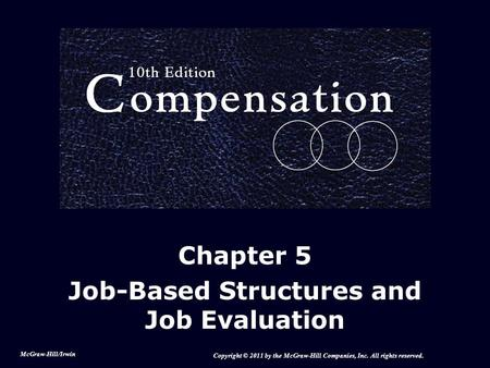 Chapter 5 Job-Based Structures and Job Evaluation