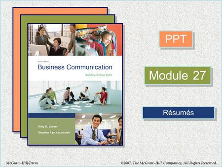 McGraw-Hill/Irwin PPT Module 27 Résumés ©2007, The McGraw-Hill Companies, All Rights Reserved.