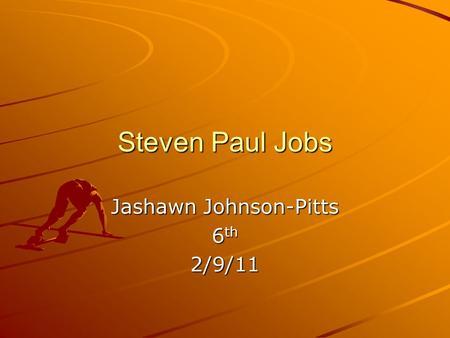 STEVE JOBS BY: BROOKE F.. HOW IS STEVE JOBS FAMOUS? Steve ...