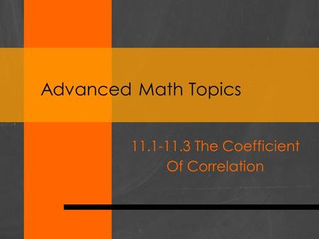 Advanced Math Topics 11.1-11.3 The Coefficient Of Correlation.