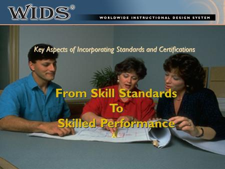 Key Aspects of Incorporating Standards and Certifications From Skill Standards To Skilled Performance From Skill Standards To Skilled Performance.