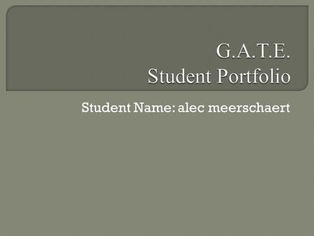 Student Name: alec meerschaert. Welcome to our Virtual Wiki-Classroom Visit us anytime at www.gate2learning.pbworks.com www.gate2learning.pbworks.com.